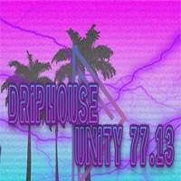 UNITY 77.13 + DRiPHOUSE